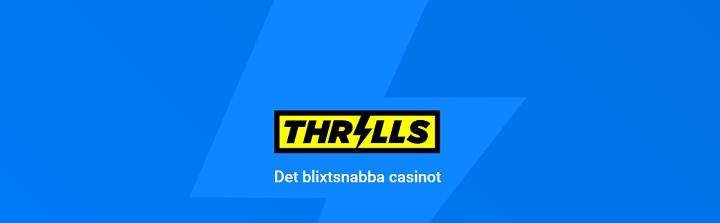 Spela casino snabbt och enkelt på Thrills casino